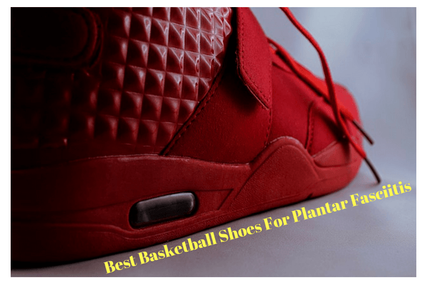 b2aaba0c59d Best Basketball Shoes Plantar Fasciitis  Should Use Breathable Materials